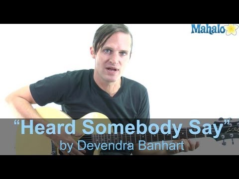 "How to Play ""Heard Somebody Say"" by Devandra Banhart on Guitar"