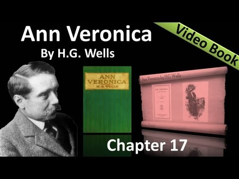 Chapter 17 - Ann Veronica by H. G. Wells