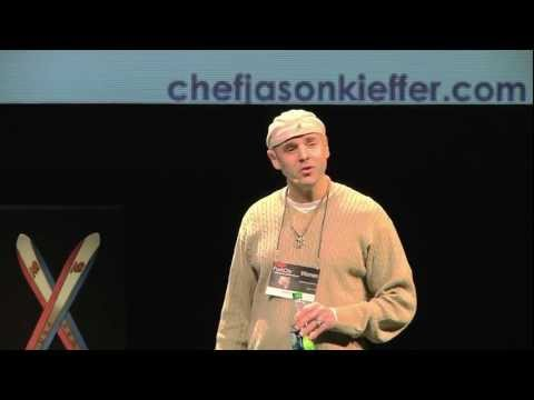 TEDxParkCity - Chef Jason Kieffer - The Healing Power of Food and Conscious Eating