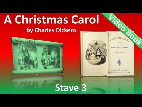 Stave 3 - A Christmas Carol by Charles Dickens