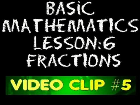 Basic Math: Lesson 6 - #5 - Other Fractional Expressions