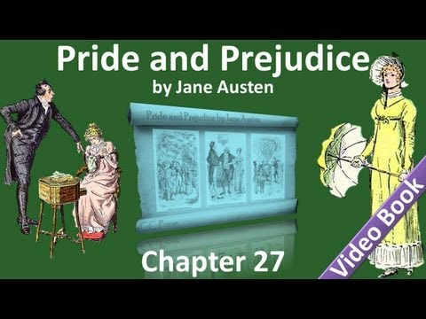 Chapter 27 - Pride and Prejudice by Jane Austen