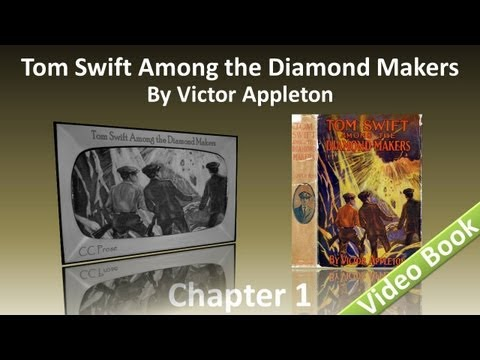 Chapter 01 - Tom Swift Among the Diamond Makers by Victor Appleton