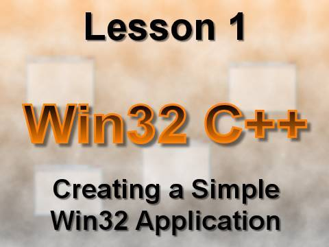 C++ Win32 Lesson 1: Creating a Simple Application (2008)