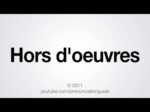 How to Pronounce Hors d'oeuvres