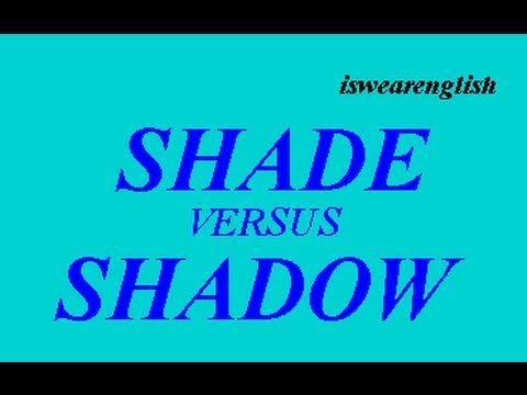 Shade - Shadow - The Difference Explained - ESL British English Pronunciation