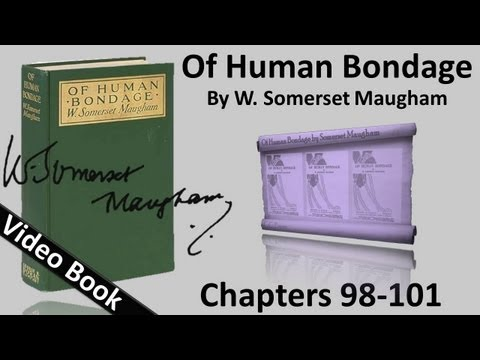 Chs 098-101 - Of Human Bondage by W. Somerset Maugham