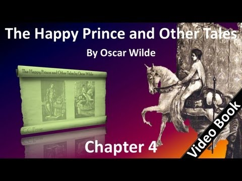 Chapter 04 - The Happy Prince and Other Tales by Oscar Wilde