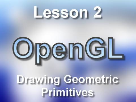 C++ OpenGL Lesson 2: Drawing Geometric Primitives