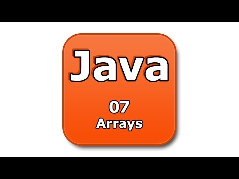 Java Tutorial - 07 - Arrays