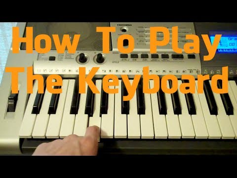 How to Play The Keyboard
