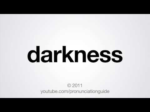 How to Pronounce Darkness