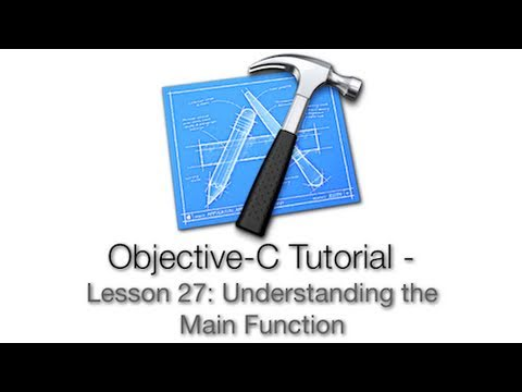 Objective-C Tutorial - Lesson 27: Understanding the Main Function