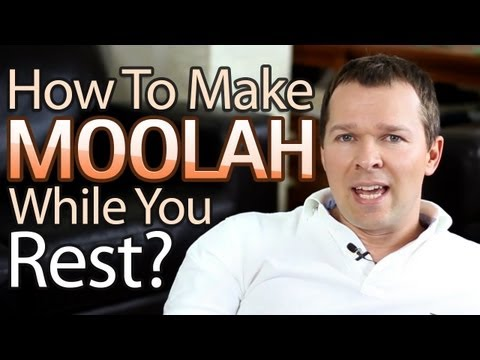 How To Make Moolah While You Rest?