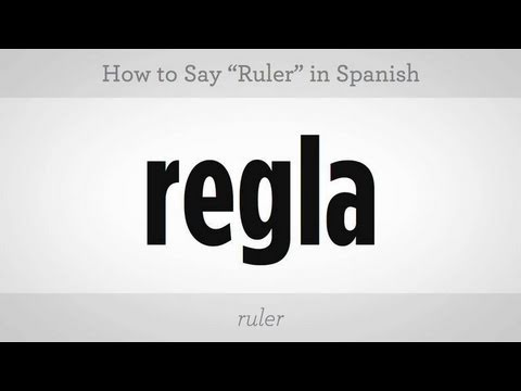 "How to Say ""Ruler"" in Spanish"
