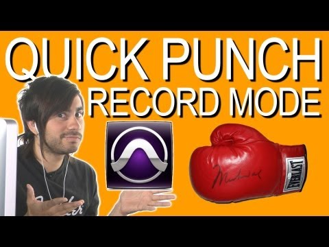 Quick Punch Record Mode - Pro Tools 9