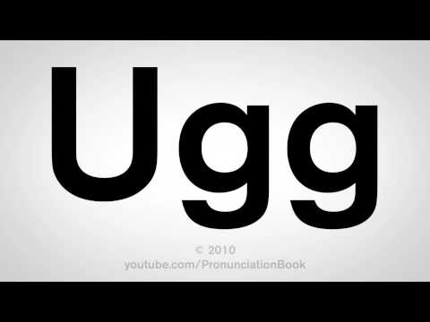 How To Pronounce Ugg