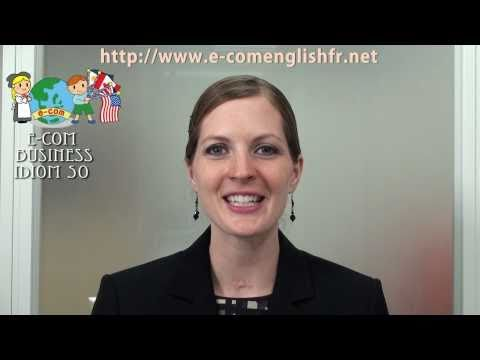 Apprendre l'Anglais en Ligne: Business Idioms 13/50