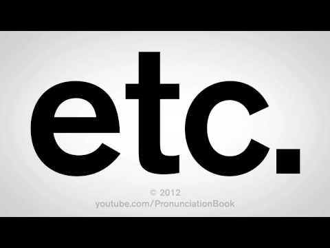 How To Pronounce Etc.
