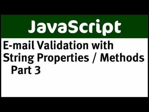 JavaScript String Properties and Methods with E-mail Validation Part 3