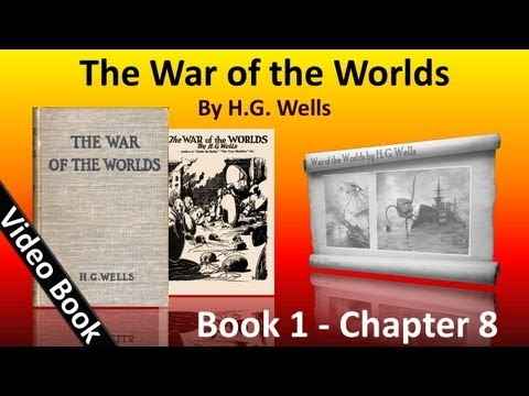 Book 1 - Ch 08 - The War of the Worlds by H. G. Wells