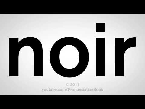 How To Pronounce Noir