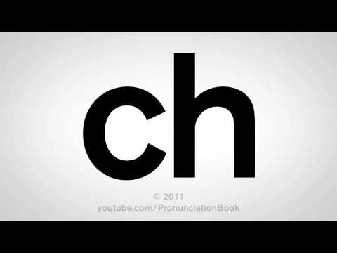 How To Pronounce Ch