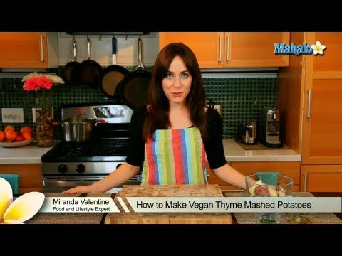 How to Make Vegan Thyme Mashed Potatoes