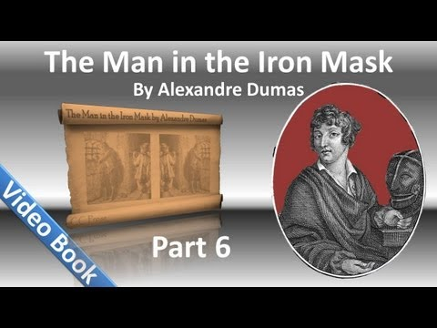 Part 06 - The Man in the Iron Mask Audiobook by Alexandre Dumas (Chs 30-35)
