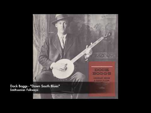 "Dock Boggs - ""Down South Blues"""