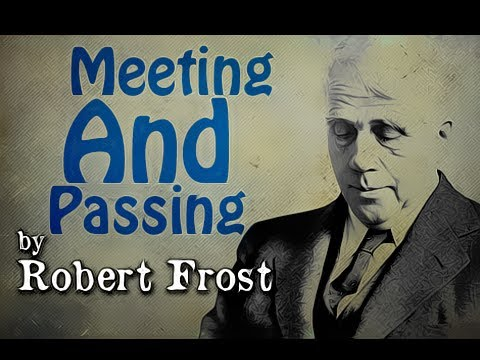 Pearls Of Wisdom - Meeting And Passing by Robert Frost - Poetry Reading