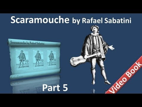 Part 5 - Scaramouche Audiobook by Rafael Sabatini - Book 2 (Chs 10-11)