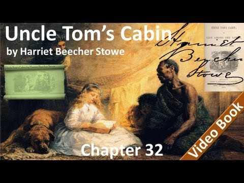Chapter 32 - Uncle Tom's Cabin by Harriet Beecher Stowe