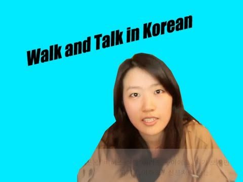Walk and Talk in Korean - Ep. 4