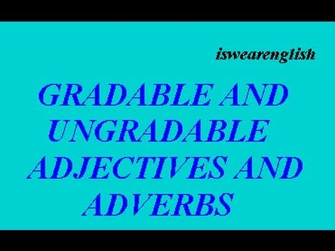 Gradable and Ungradable Adjectives and Adverbs - ESL British English Pronunciation