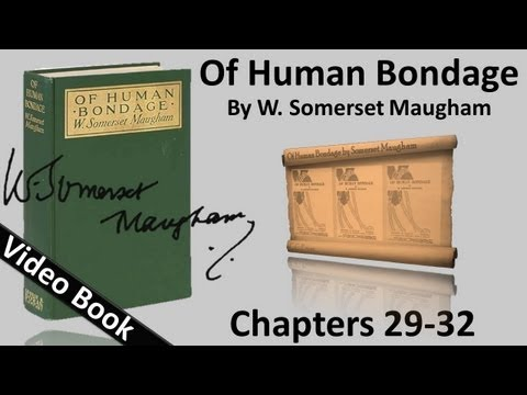 Chs 029-032 - Of Human Bondage by W. Somerset Maugham