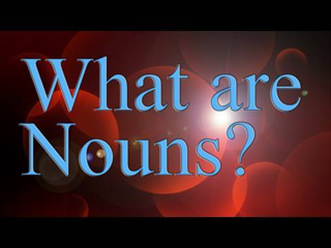 What Are Nouns? | Learn English | Grammar