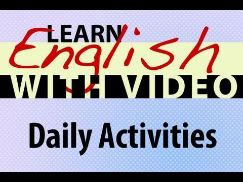 Learn English with Video - Daily Activities