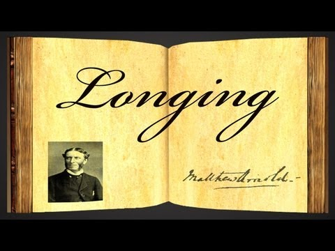 Longing by Matthew Arnold - Poetry Reading