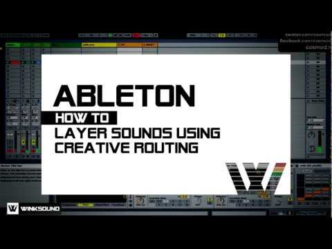 Ableton Live: How To Layer Sounds Using Creative Routing | WinkSound