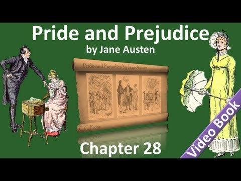 Chapter 28 - Pride and Prejudice by Jane Austen