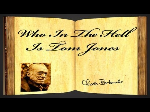 Pearls Of Wisdom - Who In The Hell Is Tom Jones by Charles Bukowski - Poetry Reading