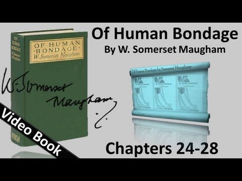 Chs 024-028 - Of Human Bondage by W. Somerset Maugham