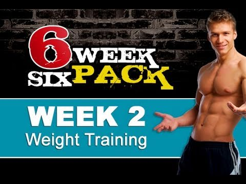 6 Week 6 Pack - Week 2 - Weight Training ( Get Ripped in 6 weeks )