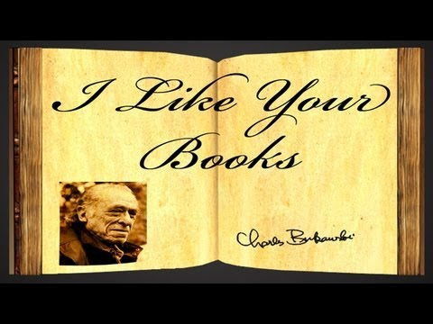 Pearls Of Wisdom - I Like Your Books by Charles Bukowski - Poetry Reading