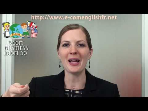 Apprendre l'Anglais en Ligne: Business Idioms 42/50