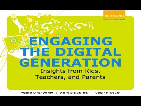 Edutopia Webinar - Engaging the Digital Generation