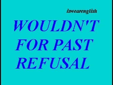 Wouldn't for Refusal in the Past - ESL British English Pronunciation