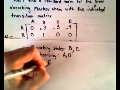 Markov Chains - Part 8 - Standard Form for Absorbing Markov Chains