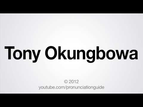 How to Pronounce Tony Okungbowa